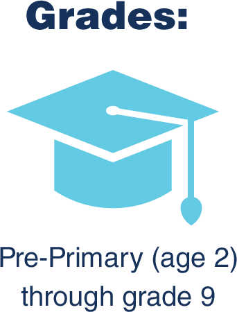 Grades: Pre-Primary (age 2) though grade 9