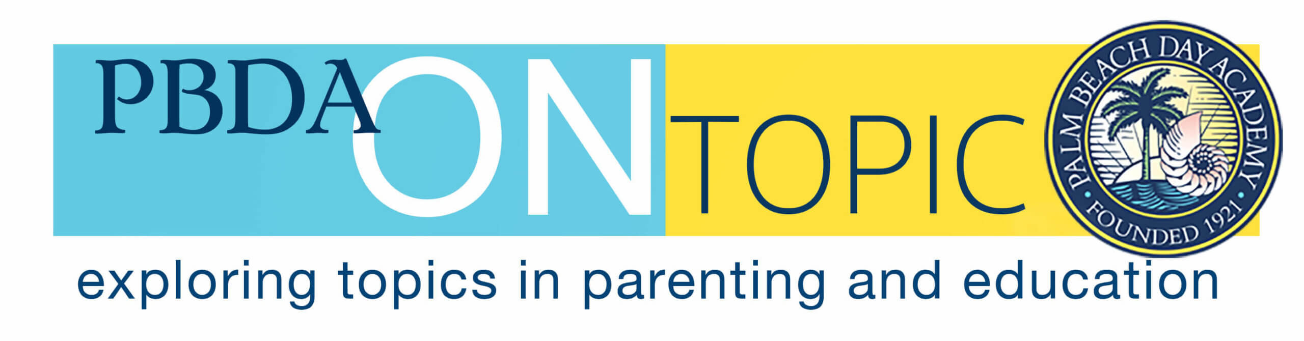 PBDA On Topic exploring topics in parenting and education Palm Beach events