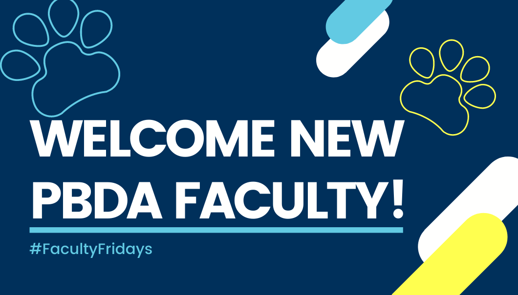 PBDA New Faculty #FacultyFridays